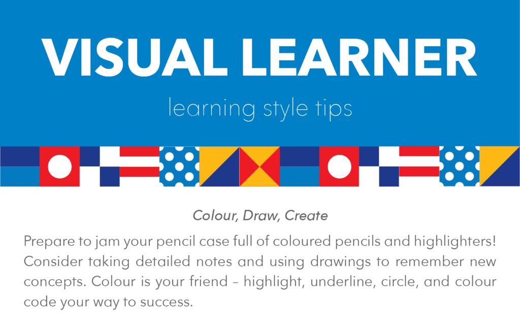 Visual learning style tips and tricks: create, draw, colour.